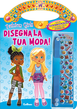 Disegna la tua moda - Fashion Girls