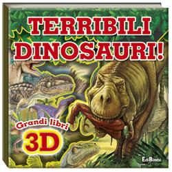 Terribili Dinosauri - Grandi Libri 3D