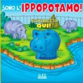 Schiaccia qui sono l'ippopotamo di Nancy Parent