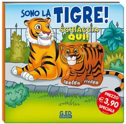 Schiaccia qui! Sono la tigre!