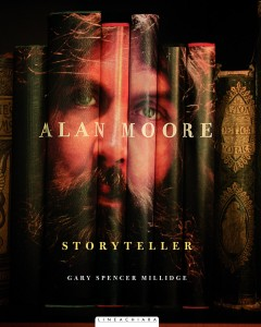 Alan Moore: Storyteller, de Gary Spencer Millidge