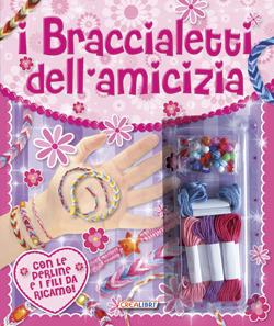 I braccialetti dell'amicizia