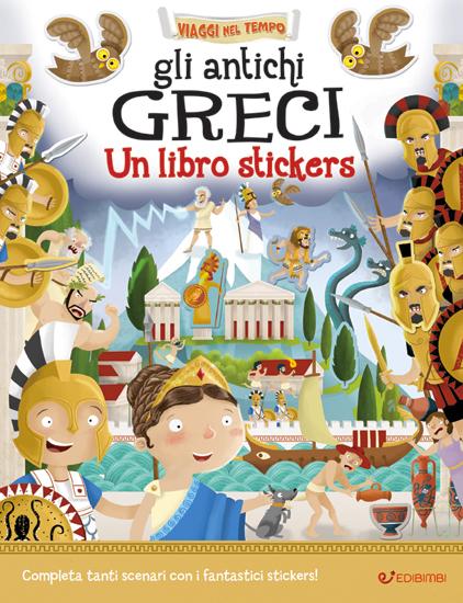 Gli Antichi Greci - Viaggi nel tempo