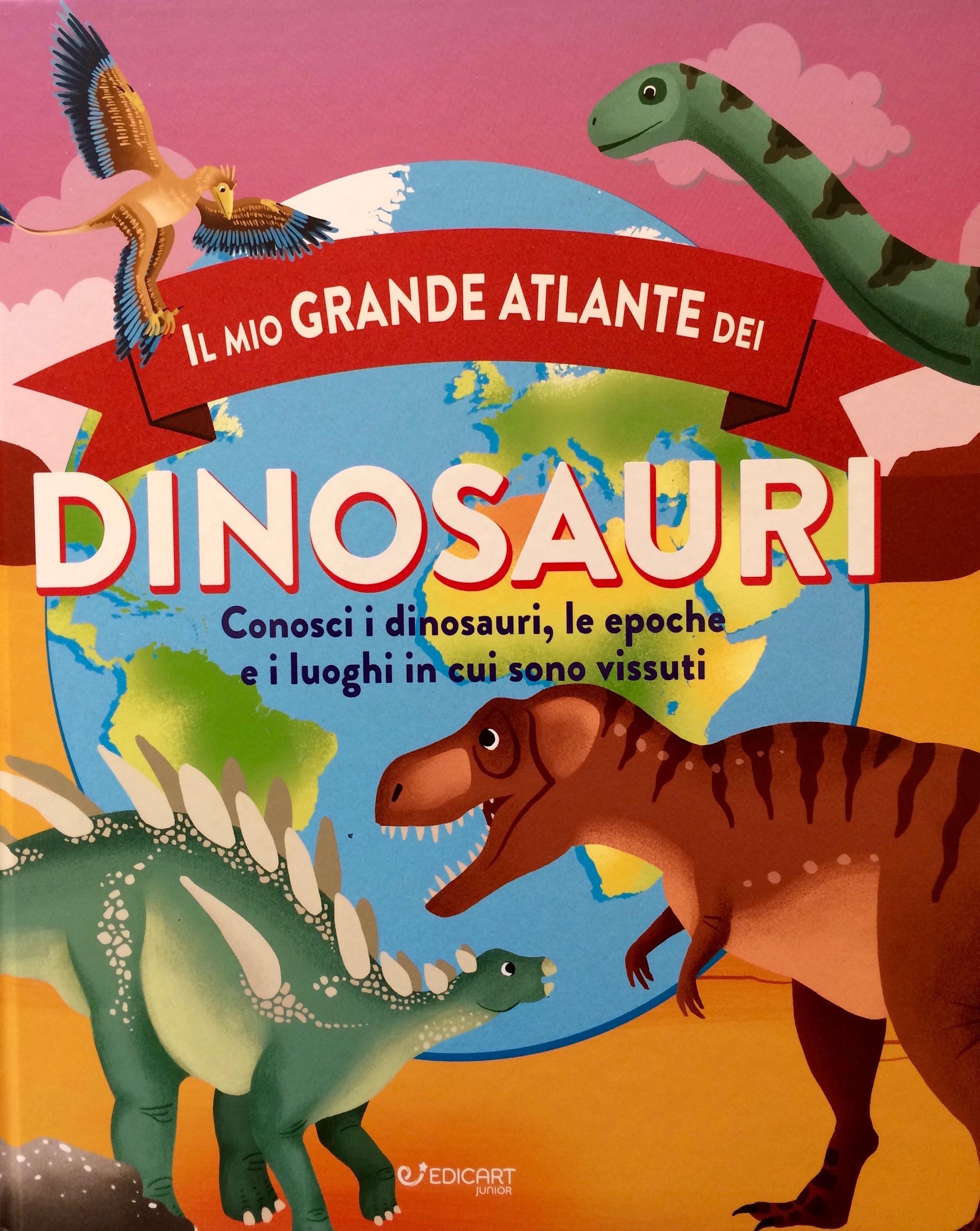 Il mio grande atlante dei dinosauri-Giramondo