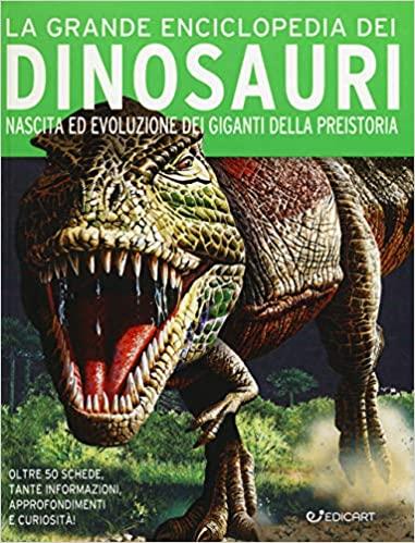La grande enciclopedia dei dinosauri (Miles Kelly)