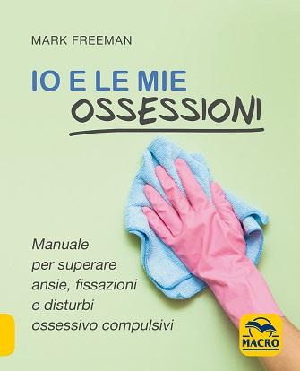 Io e le mie ossessioni, di Mark Freeman